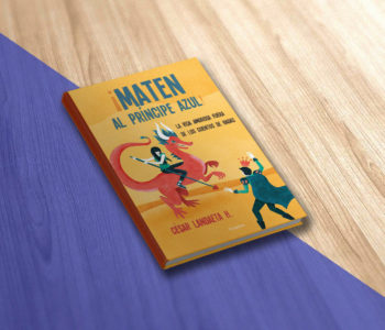 Libro ¡Maten Al Príncipe Azul! César Landaeta H. Psicólogo, Autor