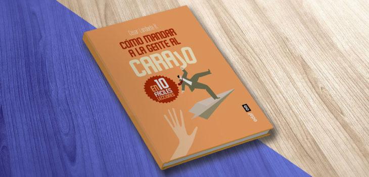 Libro Cómo Mandar a La Gente Al Carajo